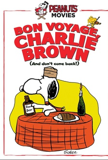 Movie Bon Voyage, Charlie Brown (and Don't Come Back!!)