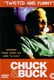 Chuck & Buck Quotes
