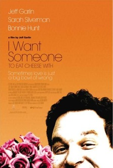 Movie I Want Someone To Eat Cheese With