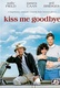 Kiss Me Goodbye Quotes