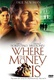Where the Money Is Quotes